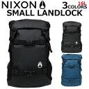 NIXON/ニクソン SMALL LANDLOCK スモールランドロックリュックサック/バックパック C2256 カバン/鞄/バッグ プレゼント/ギフト/通勤/...