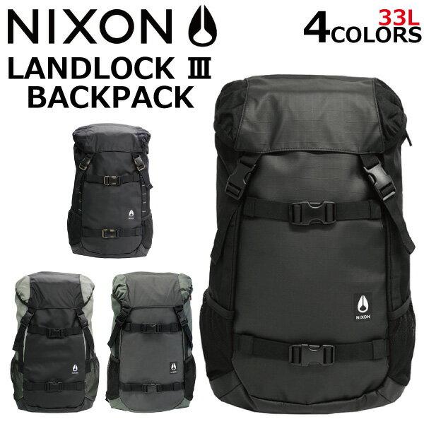 決算セール開催中!9/30 23:59まで NIXON ニクソン Landlock III Backpack ランドロック 3 バックパックリュック リュックサック デイパック スケーター バッグ メンズ レディース 33L A3 C2813プレゼント ギフト 通勤 通学 送料無料