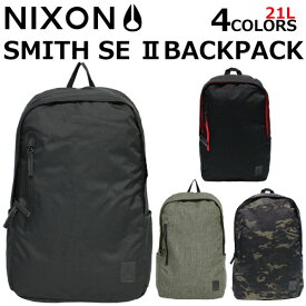 MAX1000OFFクーポン配布中!7/26 1:59まで NIXON ニクソン SMITH SE II BACKPACK スミス SE2 バックパックリュック リュックサック デイパック バッグメンズ レディース 21L B4 C2820プレゼント ギフト 通勤 通学 送料無料
