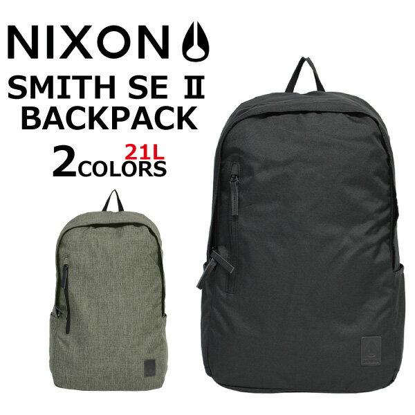 決算セール開催中!9/30 23:59まで NIXON ニクソン SMITH SE II BACKPACK スミス SE2 バックパックリュック リュックサック デイパック バッグメンズ レディース 21L B4 C2820プレゼント ギフト 通勤 通学 送料無料