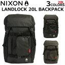 年末セール開催中!12/11 1:59まで NIXON ニクソン LANDLOCK 20L BACKPACK ランドロック 20L バックパックリュック …