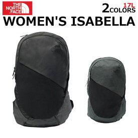 THE NORTH FACE ザ ノースフェイス WOMEN'S ISABELLA BACKPACK イザベラ バックパックリュック リュックサック バッグ アウトドア レディース A3 17L W ISABELLA BP1 YLMプレゼント ギフト 通勤 通学 送料無料