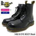 ドクターマーチン Dr.Martens ブーツ 8ホール レディース & メンズ 1460 8アイ ブーツ ブラック(DR.MARTENS 1460 8 EYE BOOT Black 8ホ…