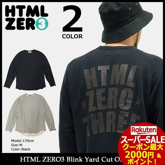 スーパーセール開催!エイチティエムエル ゼロスリー HTML ZERO3 トレーナー メンズ ブリンク ヤード カット オフ スウェット(html zero3 Blink Yard Cut Off Sweat スエット トレナー トレイナー トップス エイチティーエムエル)
