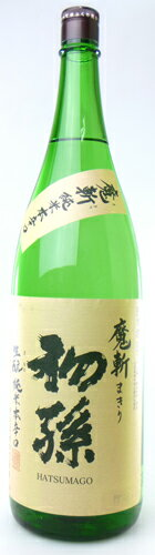 【東北銘醸株式会社】初孫 純米本辛口 魔斬(まきり) 1800ml 山形の日本酒