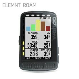 wahoo ELEMNT ROAM (エレメントローム) GPSバイクコンピュータ日本語表示可【送料&代引手数料無料】≪あす楽対応≫