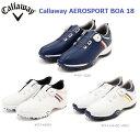 キャロウェイ ゴルフシューズ 2018 エアロスポーツ ボア 18 メンズ 247-8983502 Callaway AEROSPORT BOA 日本正規品