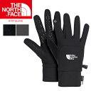 ノースフェイス 手袋 THE NORTH FACE ETIP GLOVE イーチップ グローブ スマホ 対応   正規品取扱店舗