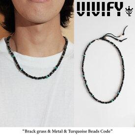 VIVIFY(ヴィヴィファイ)(ビビファイ)Brack grass & Metai & Turquoise Beads Code【オーダーメイド 受注生産】【キャンセル不可】【職人の完全手作業による逸品】【VFN-268】