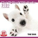 【送料無料】【あす楽】THE DOG 2020年 カレンダー ウェストハイランドホワイトテリア[犬/ドッグ/ペット/calendar…