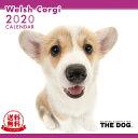 【送料無料】【あす楽】THE DOG 2020年 カレンダー ウェルシュコーギー[犬/ドッグ/ペット/calendar/令和/壁掛け]