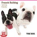 【送料無料】THE DOG 2021年 カレンダー フレンチブルドッグ[犬/ドッグ/ペット/calendar/令和/壁掛け]