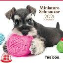 【送料無料】THE DOG 2021年 カレンダー ミニチュアシュナウザー[犬/ドッグ/ペット/calendar/令和/壁掛け]
