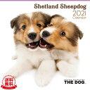 【送料無料】THE DOG 2021年 カレンダー シェットランドシープドッグ[犬/ドッグ/ペット/calendar/令和/壁掛け]
