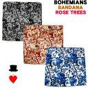 ネコポス便(メール便)発送できます!BohemianS (ボヘミアンズ) バンダナROSE TREES(ローズツリーズ)大胆カラーリングのフラワー柄ですメンズ、レディース問わず使って頂けます!日本製
