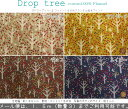 2017年秋冬フランネル新作♪『Drop tree《ドロップツリー》』コットン100%フランネル起毛プリント●素材:コットン10…
