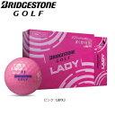 【プリントネーム】 ブリヂストンゴルフ ゴルフボール レディ ボール 1ダース(12球) BSG LADY BRIDGESTONE GOLF LBPXJ