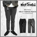 [全品ポイント10倍]WILD THINGS ワイルドシングス 4WAY THINGS PANTS テーパードパンツ メンズ 4ウェイ ストレッチ 9分丈 イー...