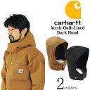 カーハート Carhartt 102368 ダックフード キルティング裏地 (別売フード Arctic-Quilt-Lined Duck Hood)