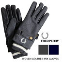 【 FRED PERRY フレッドペリー 】 ウーブン レザー ミックス グローブ WOVEN LEATHER MIX GLOVES F19910 / 手袋 防寒…