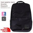【 THE NORTH FACE ザノースフェイス 】 シャトルデイパック Shuttle Daypack NM81863 / バックパック リュック 鞄 バ…