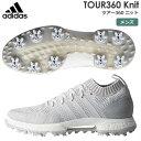【ゴルフ】【スパイクシューズ】アディダス adidas メンズ TOUR360 Knit (ツアー360 ニット) スパイクシューズ F33628…