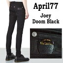 april77 April77(エイプリル77)スキニー ブラック デニム/APRIL77 joey doom black (スキニーデニム スキニー ジーンズ)ブラックジーンズ メンズ スキニーパン