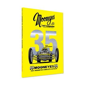 ムーンアイズ カタログ 本 雑誌 ホットロッド アメ車 バイク アメリカンカスタム MOONEYES インターナショナルマガジン MQQNEYES International Magazine 2021 【メール便OK】_BK-MGCAT21-23-MON