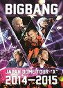 """【送料無料】[枚数限定][限定版]BIGBANG JAPAN DOME TOUR 2014〜2015""""X""""/BIGBANG[DVD]【返品種別A】"""
