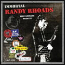 IMMORTAL RANDY RHOADS:THE ULTIMATE TRIBUTE【輸入盤】▼/Various Artists[CD]【返品種別A】