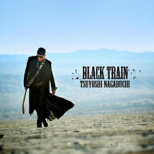 【送料無料】BLACK TRAIN【通常盤】/長渕剛[CD]【返品種別A】