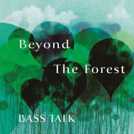 Beyond The Forest/鈴木良雄 Bass Talk[CD]【返品種別A】