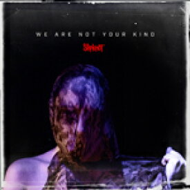 WE ARE NOT YOUR KIND【輸入盤】▼/SLIPKNOT[CD]【返品種別A】