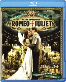 ロミオ&ジュリエット/レオナルド・ディカプリオ[Blu-ray]【返品種別A】