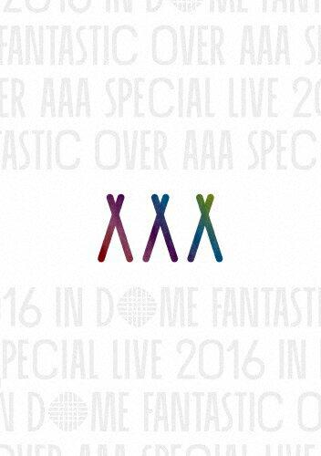 【送料無料】AAA Special Live 2016 in Dome -FANTASTIC OVER-(通常盤)【DVD】/AAA[DVD]【返品種別A】