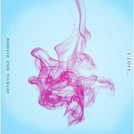 I LOVE.../Official髭男dism[CD][紙ジャケット]【返品種別A】