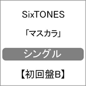 [限定盤][先着特典付]マスカラ(初回盤B)【CD+DVD】/SixTONES[CD+DVD]【返品種別A】