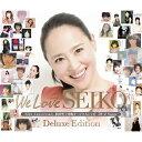【送料無料】We Love SEIKO Deluxe Edition -35th Anniversary 松田聖子 究極オールタイムベスト 50+2 Songs-/松田聖…