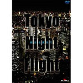 【送料無料】Tokyo Night Flight〜東京夜景飛行/BGV[DVD]【返品種別A】