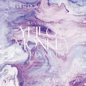 【送料無料】[枚数限定][限定版]30th Anniversary THE YELLOW MONKEY SUPER DOME TOUR BOX(完全生産限定盤)【LPサイズBlu-rayBOX】/THE YELLOW MONKEY[Blu-ray]【返品種別A】