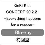 【送料無料】[枚数限定][限定版]KinKi Kids CONCERT 20.2.21 ‐Everything happens for a reason‐【Blu-ray/初回盤】/KinKi Kids[Blu-ray]【返品種別A】