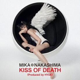[枚数限定][限定盤]KISS OF DEATH(Produced by HYDE)(初回生産限定盤)/中島美嘉[CD+DVD]【返品種別A】