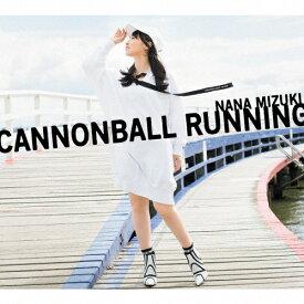 【送料無料】[限定盤]CANNONBALL RUNNING【初回限定盤/CD+Blu-ray】/水樹奈々[CD+Blu-ray]【返品種別A】
