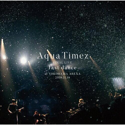 【送料無料】[先着特典付/初回仕様]Aqua Timez FINAL LIVE「last dance」/Aqua Timez[CD]【返品種別A】
