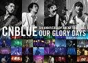 【送料無料】5th ANNIVERSARY ARENA TOUR 2016 -Our Glory Days- @NIPPONGAISHI HALL/CNBLUE[DVD]【返品種別A】