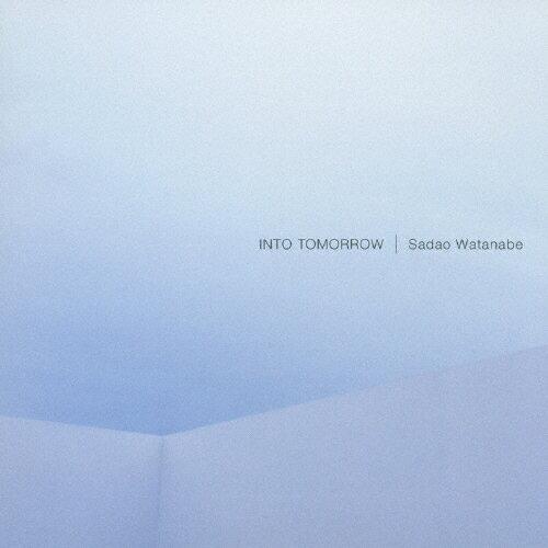 イントゥ・トゥモロー/渡辺貞夫[CD]【返品種別A】