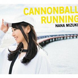 【送料無料】[限定盤]CANNONBALL RUNNING【初回限定盤/CD+2DVD】/水樹奈々[CD+DVD]【返品種別A】