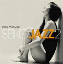 SEIKO JAZZ 2【輸入盤】▼/SEIKO MATSUDA[CD]【返品種別A】