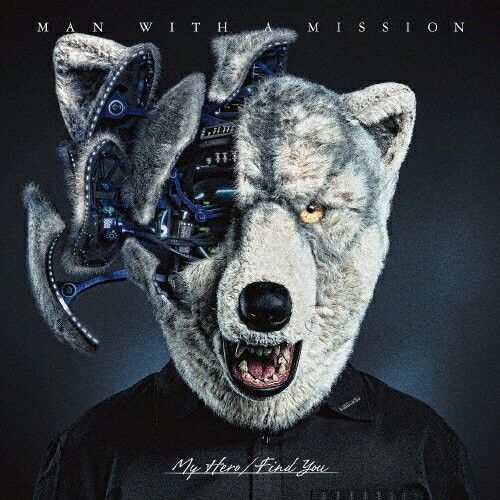 My Hero/Find You/MAN WITH A MISSION[CD]通常盤【返品種別A】