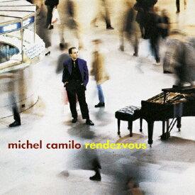 ランデブー/ミシェル・カミロ[CD]【返品種別A】